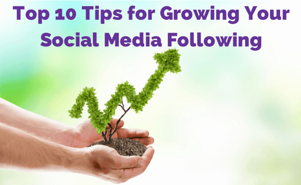 Top 10 Tips for Growing Your Social Media FollowingLike growing fruit and vegetables in your garden, you need to lavish care and attention on growing your social media following. Here are my top 10 tips.